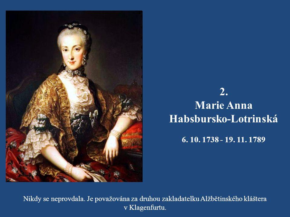 1. Marie Alžběta Habsbursko-Lotrinská 5. 2. 1737- 7. 6. 1740 Náhle zemřela ve věku tří a půl let.