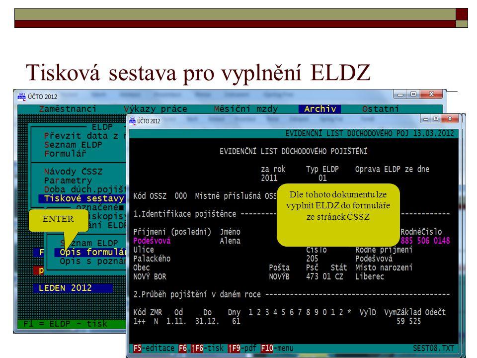 Tisková sestava pro vyplnění ELDZ ENTER Dle tohoto dokumentu lze vyplnit ELDZ do formuláře ze stránek ČSSZ