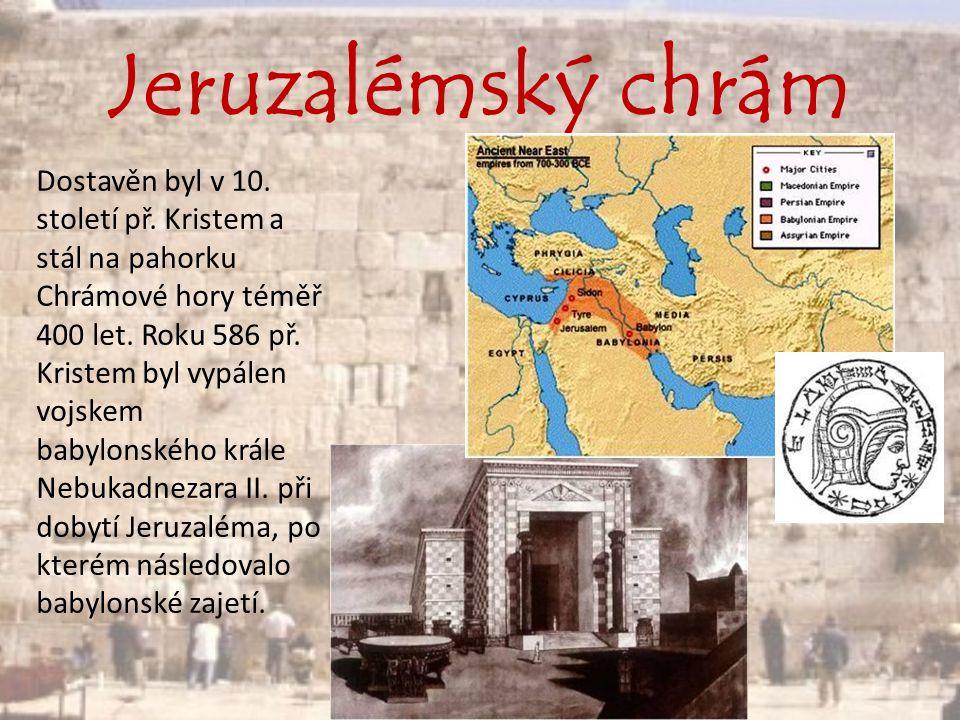 Dostavěn byl v 10. století př. Kristem a stál na pahorku Chrámové hory téměř 400 let. Roku 586 př. Kristem byl vypálen vojskem babylonského krále Nebu