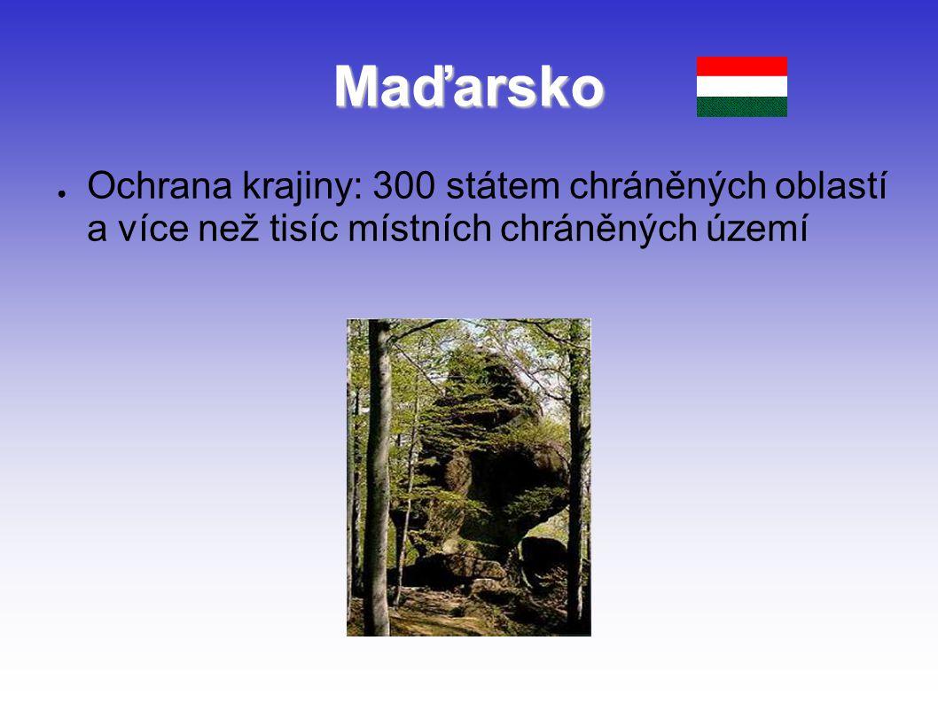Maďarsko ● Ochrana krajiny: 300 státem chráněných oblastí a více než tisíc místních chráněných území