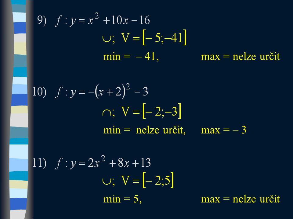 min = – 41,max = nelze určit min = nelze určit,max = – 3 min = 5, max = nelze určit