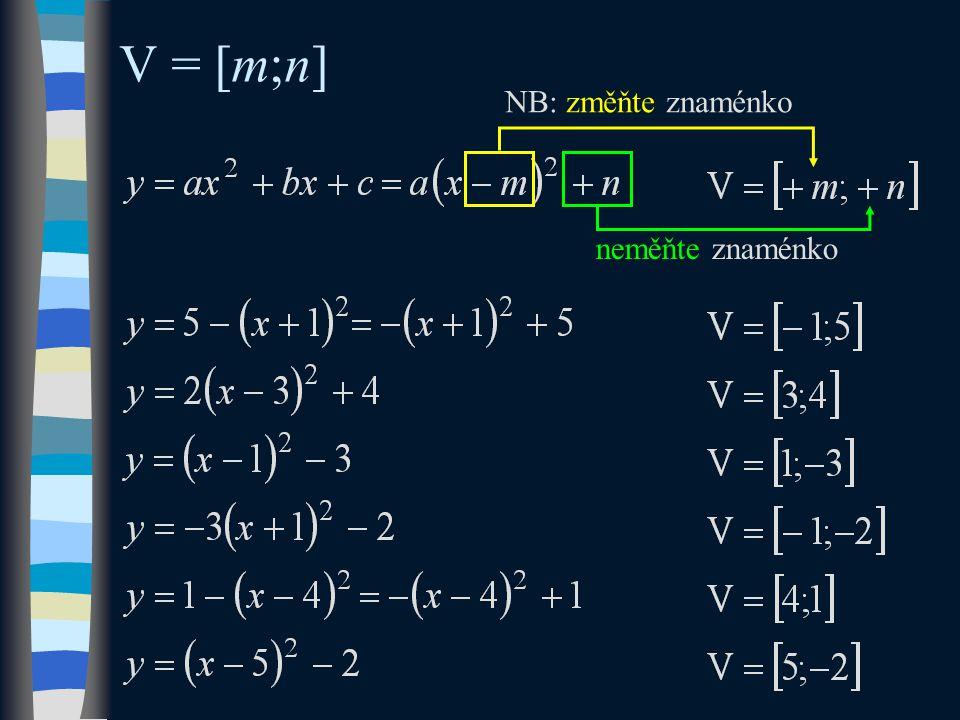 V = [m;n] NB: změňte znaménko neměňte znaménko