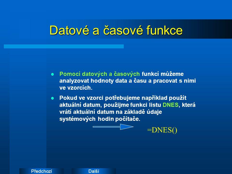 DalšíPředchozí Datové a časové funkce Pomocí datových a časových funkcí můžeme analyzovat hodnoty data a času a pracovat s nimi ve vzorcích.