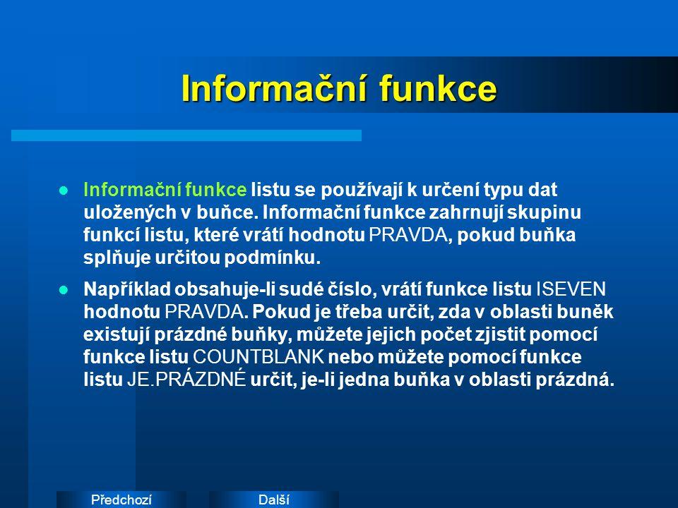 DalšíPředchozí Informační funkce Informační funkce listu se používají k určení typu dat uložených v buňce.