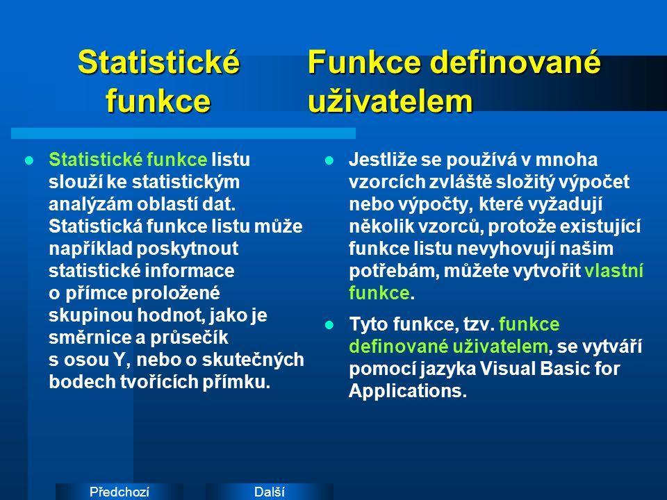 DalšíPředchozí Statistické funkce Statistické funkce listu slouží ke statistickým analýzám oblastí dat.
