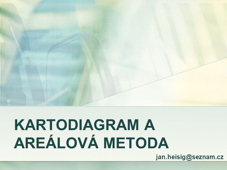 KARTODIAGRAM A AREÁLOVÁ METODA jan.heisig@seznam.cz