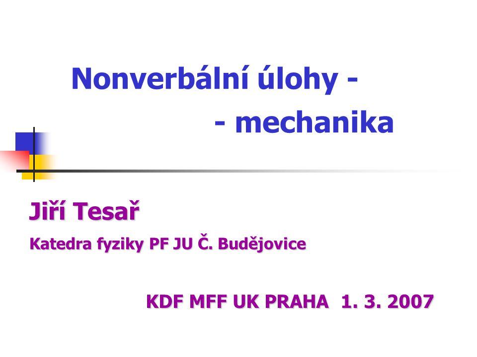 Nonverbální úlohy - - mechanika Katedrafyziky PF JU Č.