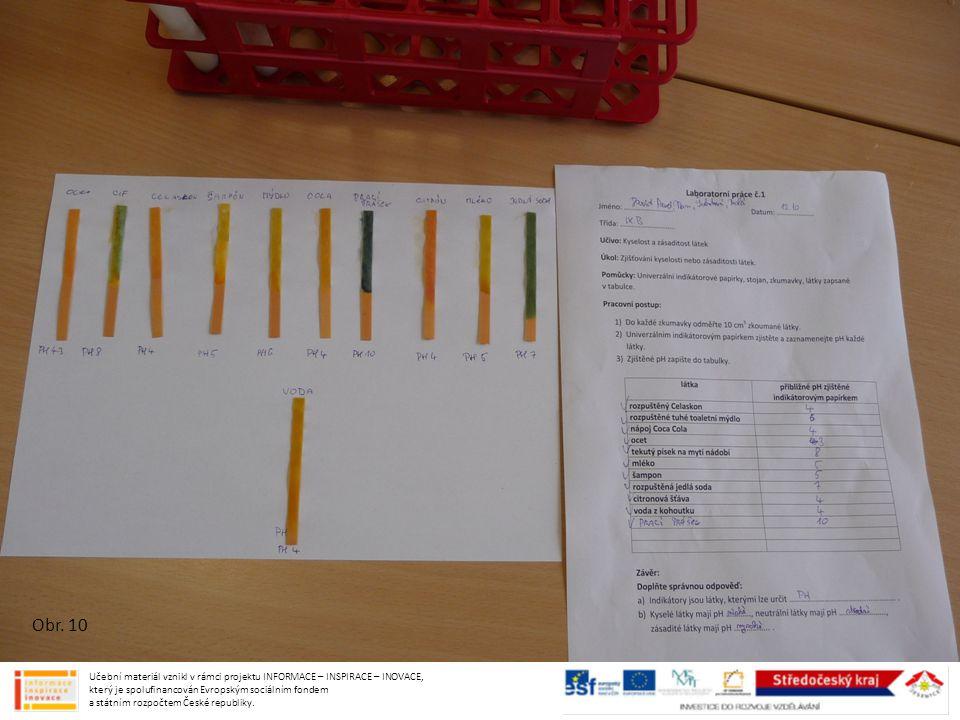 Obr. 10 Učební materiál vznikl v rámci projektu INFORMACE – INSPIRACE – INOVACE, který je spolufinancován Evropským sociálním fondem a státním rozpočt