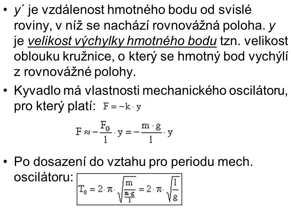 y´ je vzdálenost hmotného bodu od svislé roviny, v níž se nachází rovnovážná poloha.