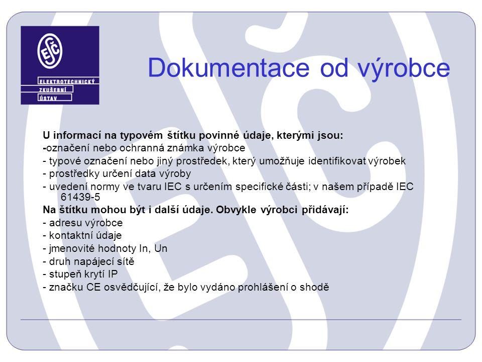 Dokumentace od výrobce U informací na typovém štítku povinné údaje, kterými jsou: -označení nebo ochranná známka výrobce - typové označení nebo jiný p