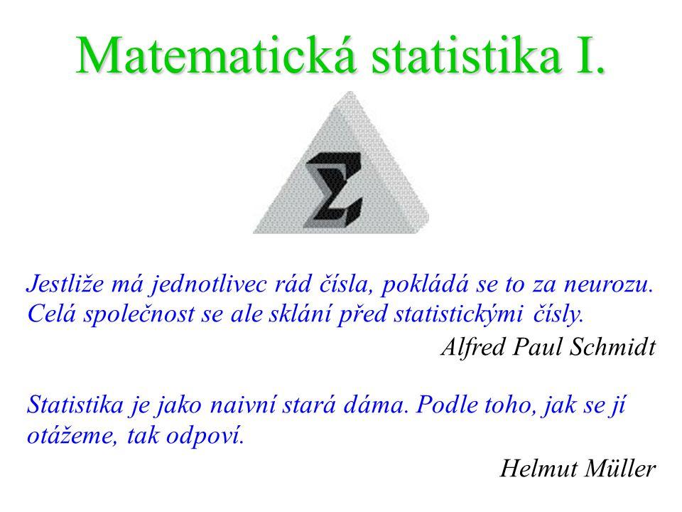 Matematická statistika I.Jestliže má jednotlivec rád čísla, pokládá se to za neurozu.