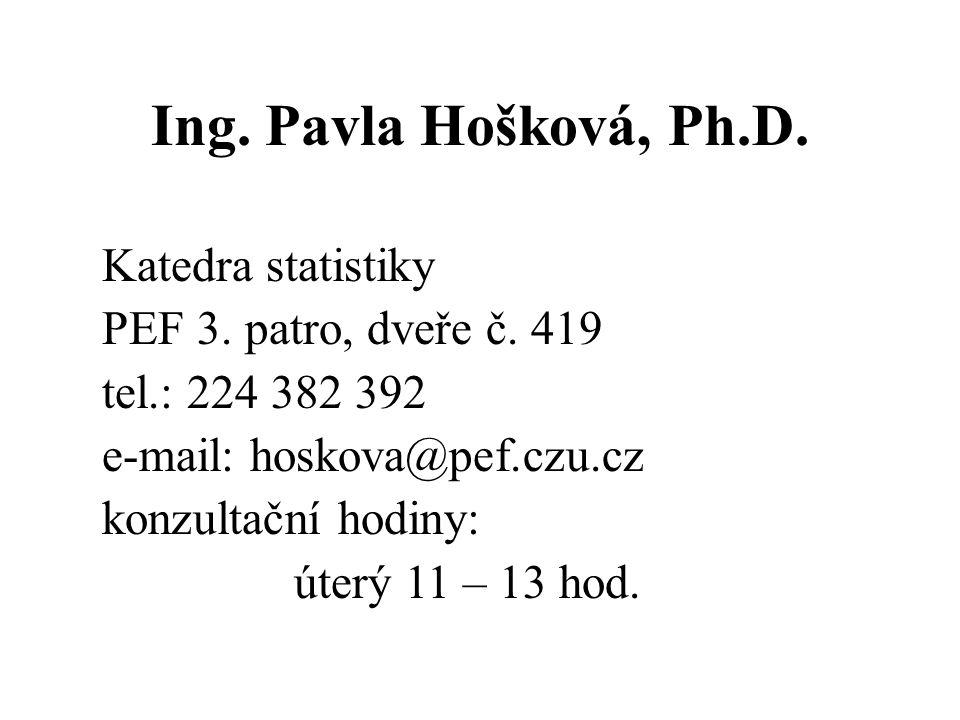 Ing.Pavla Hošková, Ph.D. Katedra statistiky PEF 3.