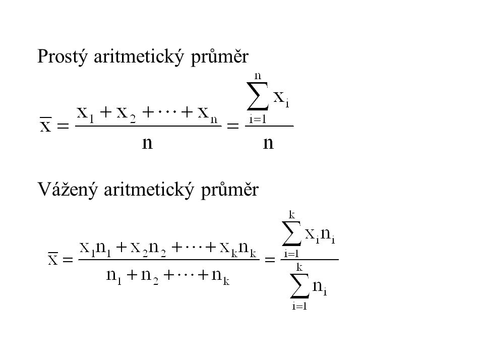 Prostý aritmetický průměr Vážený aritmetický průměr