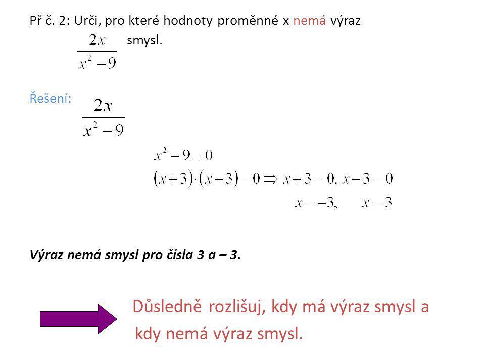Př č. 2: Urči, pro které hodnoty proměnné x nemá výraz smysl.