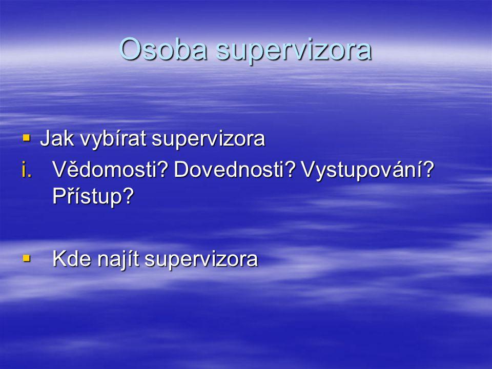 Osoba supervizora  Jak vybírat supervizora i.Vědomosti.
