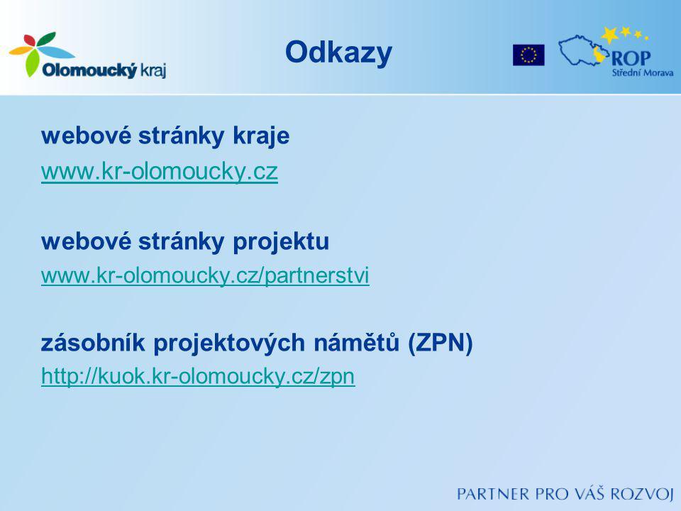 Odkazy webové stránky kraje www.kr-olomoucky.cz webové stránky projektu www.kr-olomoucky.cz/partnerstvi zásobník projektových námětů (ZPN) http://kuok.kr-olomoucky.cz/zpn