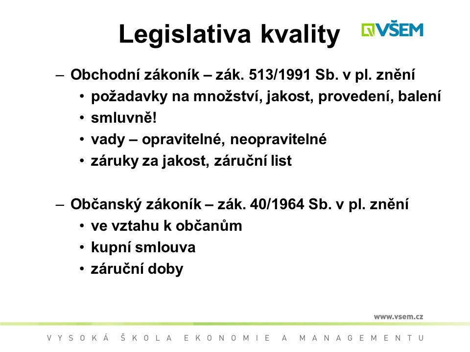 Legislativa kvality –Obchodní zákoník – zák.513/1991 Sb.