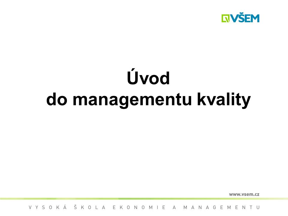 Úvod do managementu kvality