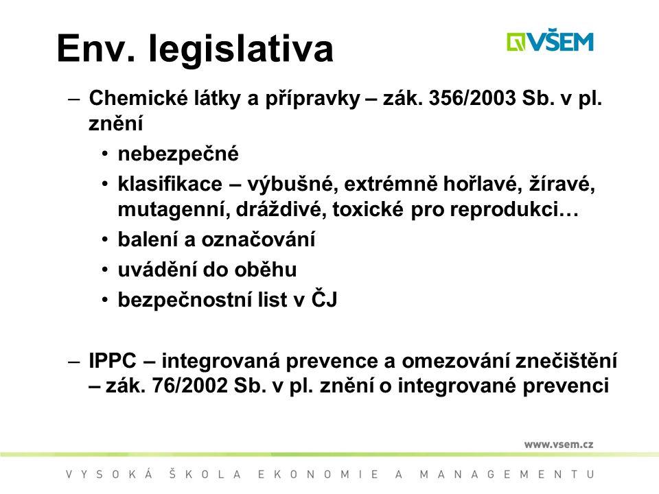 Env.legislativa –Chemické látky a přípravky – zák.