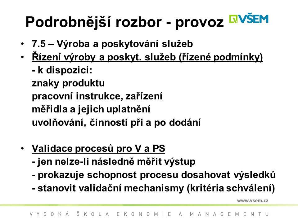 Podrobnější rozbor - provoz 7.5 – Výroba a poskytování služeb Řízení výroby a poskyt.