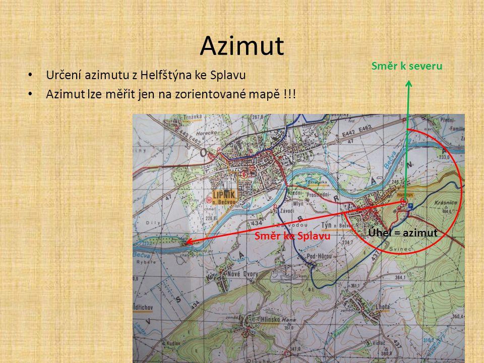 Azimut Určení azimutu z Helfštýna ke Splavu Azimut lze měřit jen na zorientované mapě !!! Směr k severu Směr ke Splavu Úhel = azimut