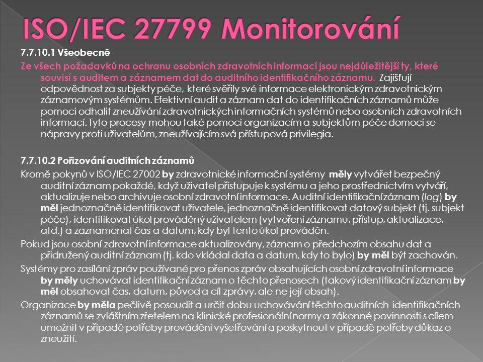 7.7.10.1 Všeobecně Ze všech požadavků na ochranu osobních zdravotních informací jsou nejdůležitější ty, které souvisí s auditem a záznamem dat do audi
