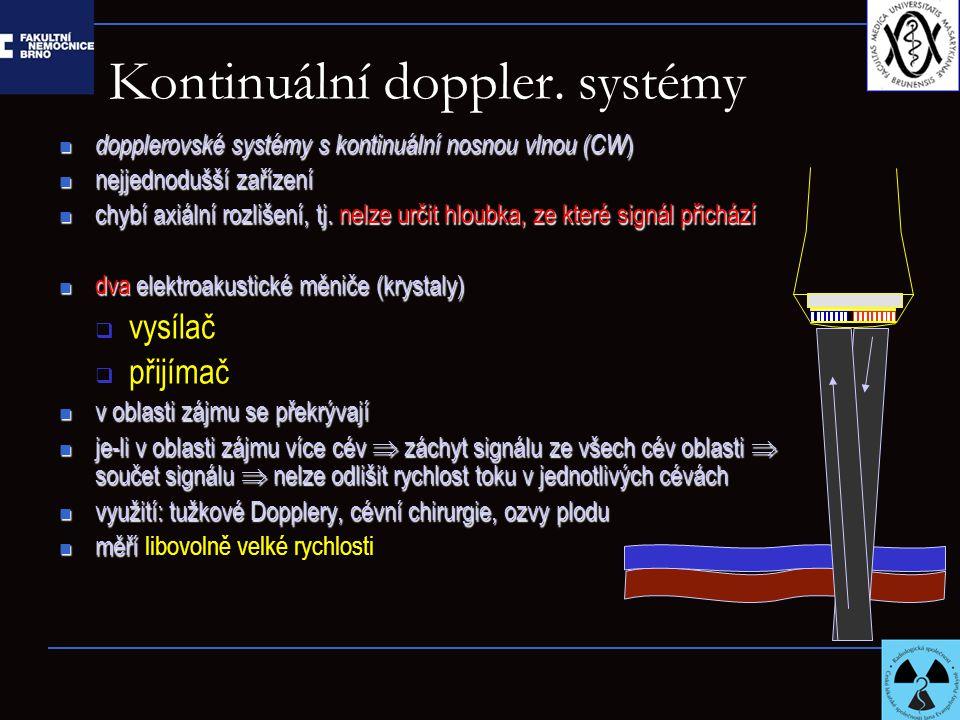 Kontinuální doppler. systémy dopplerovské systémy s kontinuální nosnou vlnou (CW ) dopplerovské systémy s kontinuální nosnou vlnou (CW ) nejjednodušší