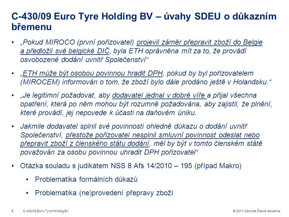 """5 © 2011 Deloitte Česká republika C-430/09 Euro Tyre Holding BV – úvahy SDEU o důkazním břemenu """"Pokud MIROCO (první pořizovatel) projevil záměr přepr"""