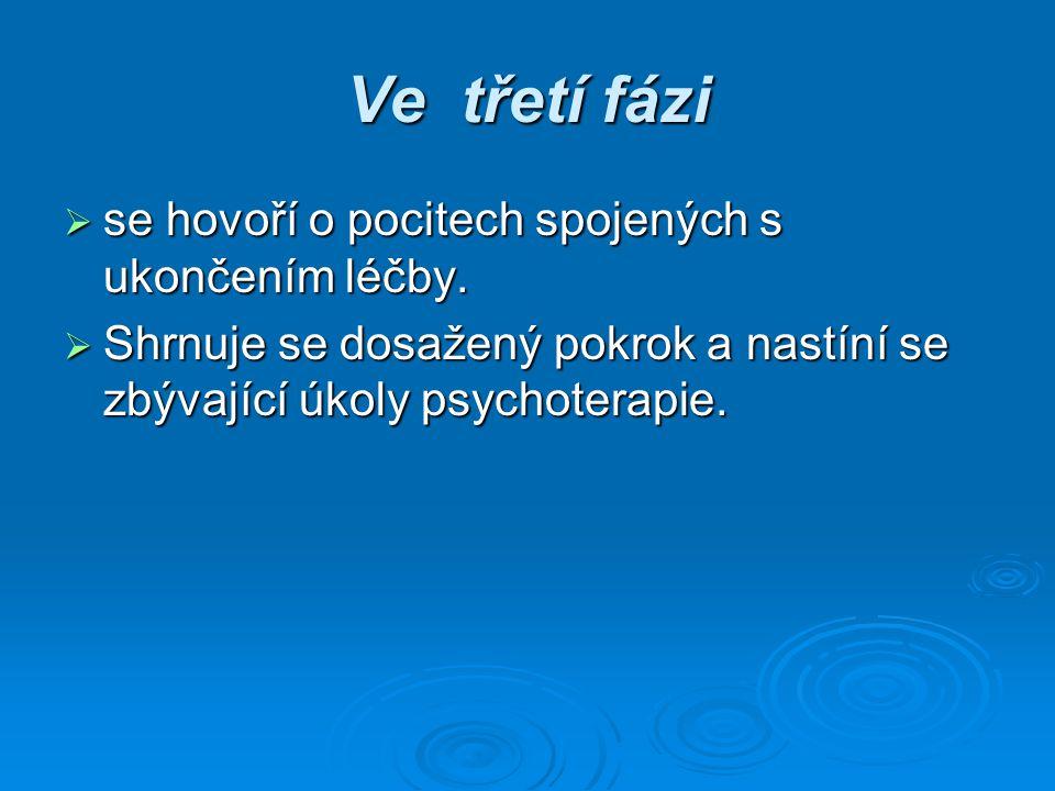 Ve třetí fázi  se hovoří o pocitech spojených s ukončením léčby.  Shrnuje se dosažený pokrok a nastíní se zbývající úkoly psychoterapie.
