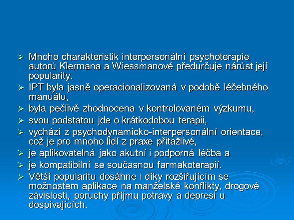  Mnoho charakteristik interpersonální psychoterapie autorů Klermana a Wiessmanové předurčuje nárůst její popularity.  IPT byla jasně operacionalizov