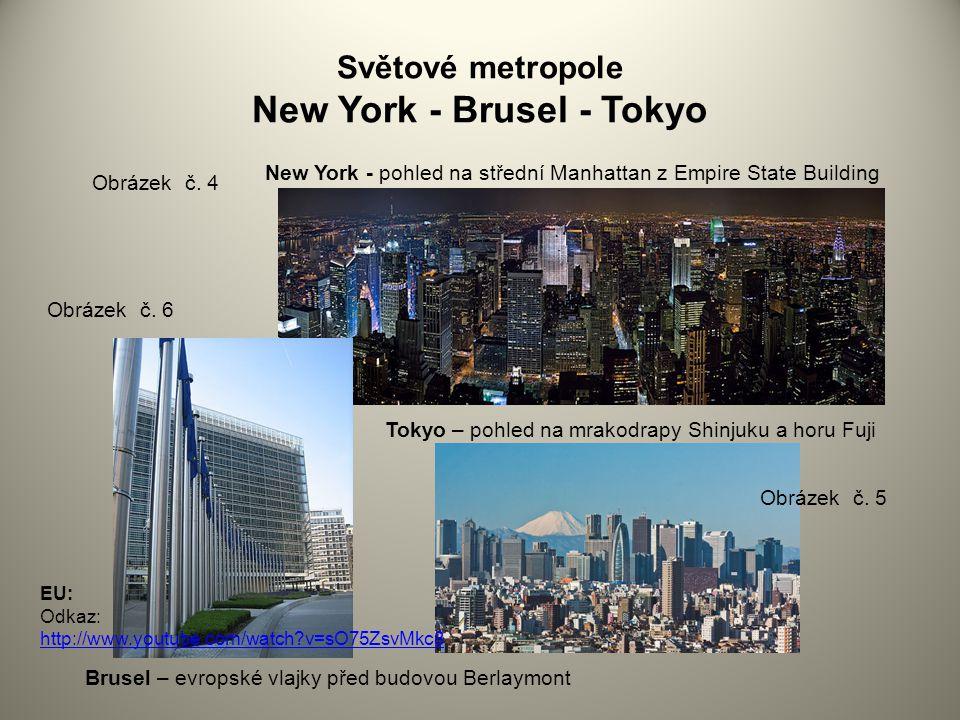 Světové metropole New York - Brusel - Tokyo Obrázek č.
