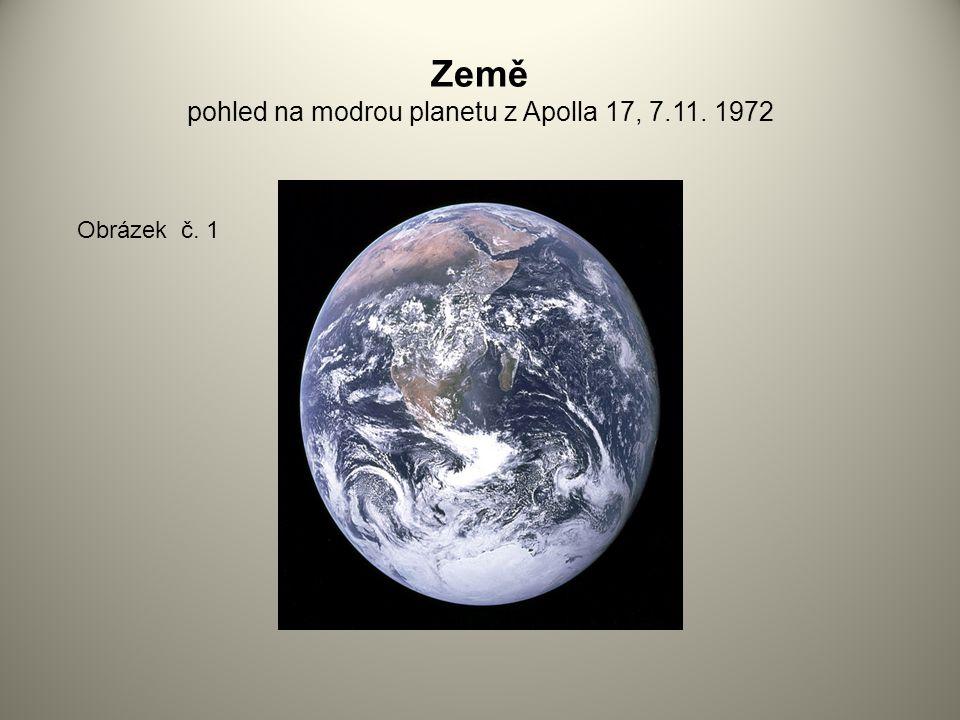 Země pohled na modrou planetu z Apolla 17, 7.11. 1972 Obrázek č. 1