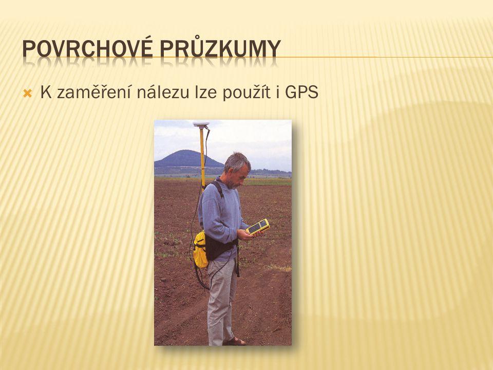  K zaměření nálezu lze použít i GPS