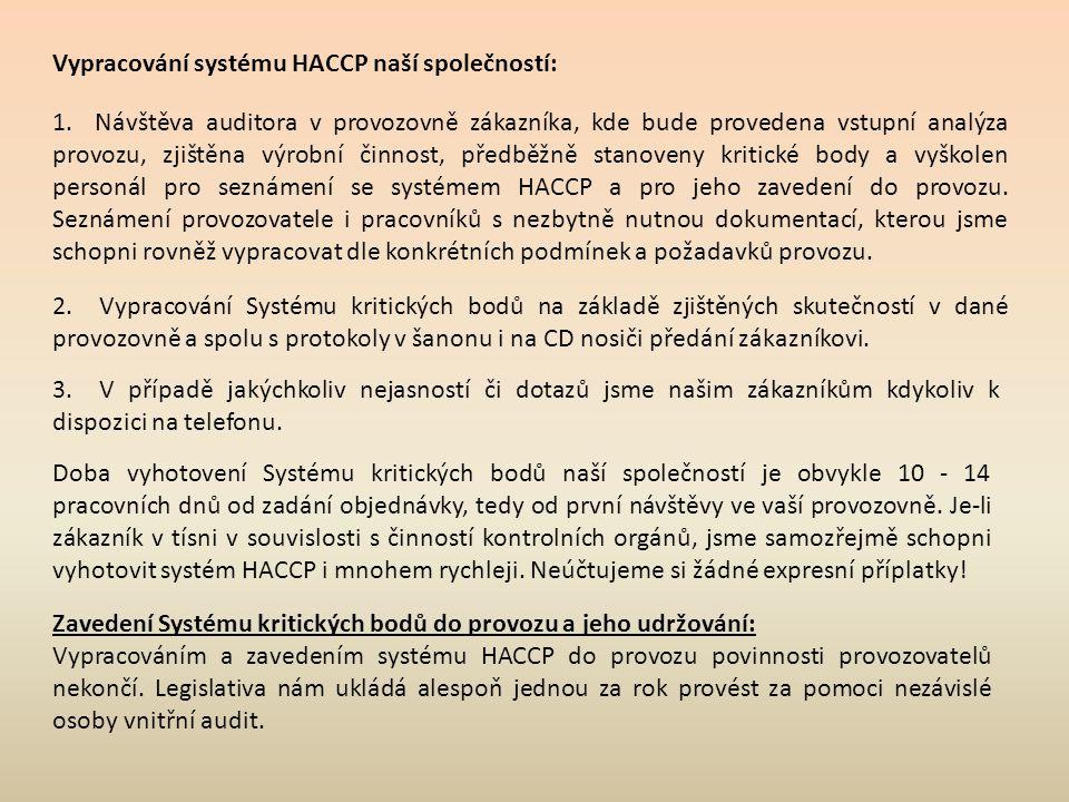 Vypracování systému HACCP naší společností: 1.