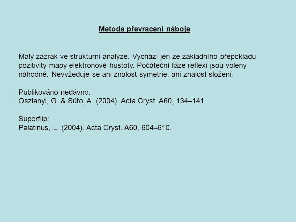 Metoda převracení náboje Malý zázrak ve strukturní analýze. Vychází jen ze základního přepokladu pozitivity mapy elektronové hustoty. Počáteční fáze r