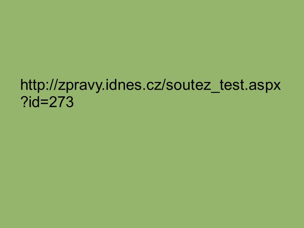 http://zpravy.idnes.cz/soutez_test.aspx ?id=273