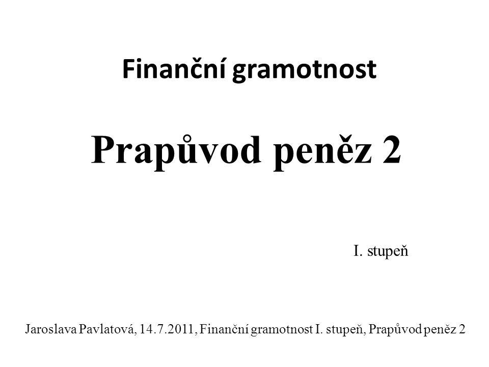 Finanční gramotnost Jaroslava Pavlatová, 14.7.2011, Finanční gramotnost I.