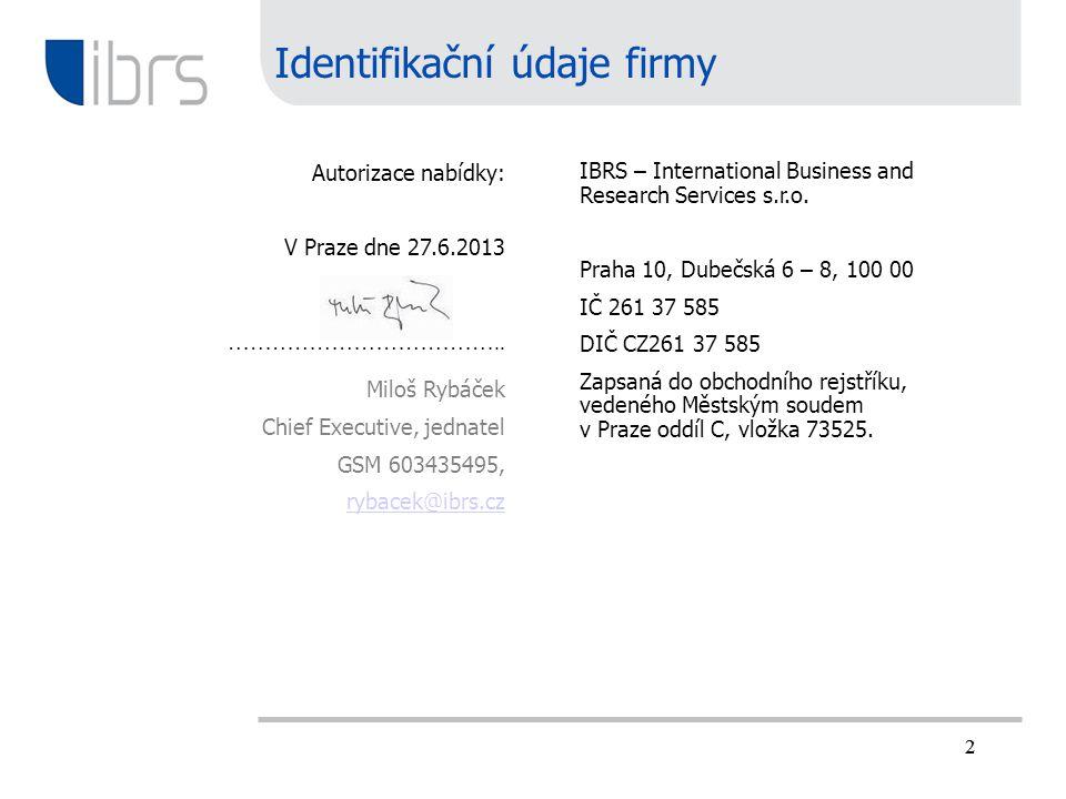2 Autorizace nabídky: V Praze dne 27.6.2013 ……………………………….. Miloš Rybáček Chief Executive, jednatel GSM 603435495, rybacek@ibrs.cz Identifikační údaje