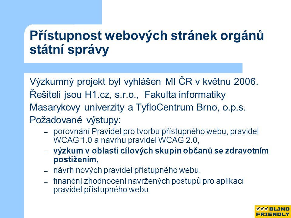 Přístupnost webových stránek orgánů státní správy Výzkumný projekt byl vyhlášen MI ČR v květnu 2006.