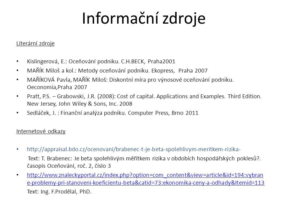Informační zdroje Literární zdroje Kislingerová, E.: Oceňování podniku.