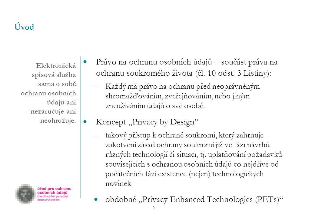3 Elektronická spisová služba sama o sobě ochranu osobních údajů ani nezaručuje ani neohrožuje.