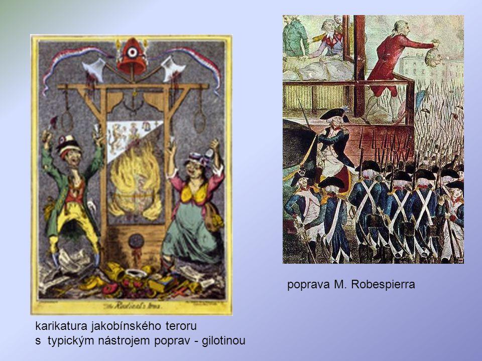 karikatura jakobínského teroru s typickým nástrojem poprav - gilotinou poprava M. Robespierra