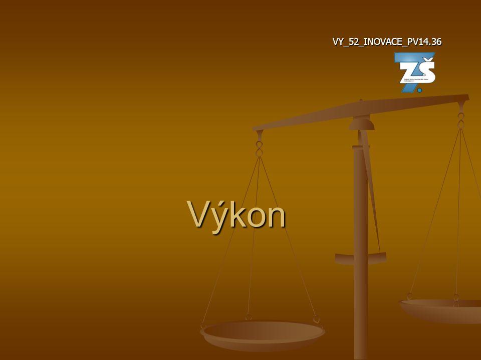 Výkon VY_52_INOVACE_PV14.36