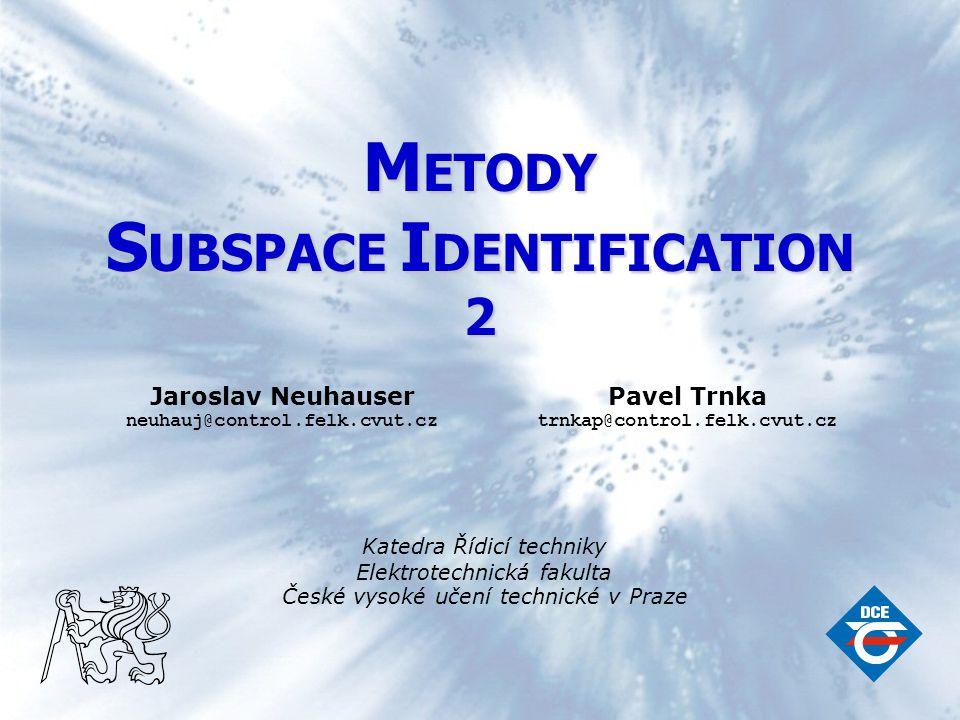 """M ETODY S UBSPACE I DENTIFICATION 32 sjednocující projekční algoritmus Algoritmus bez konkrétního názvu označovaný v literatuře jako """"Theorem 2 podle knihy """"De Moor: Subspace Identification for Linear Systems , ve které byl pod tímto označením zaveden."""