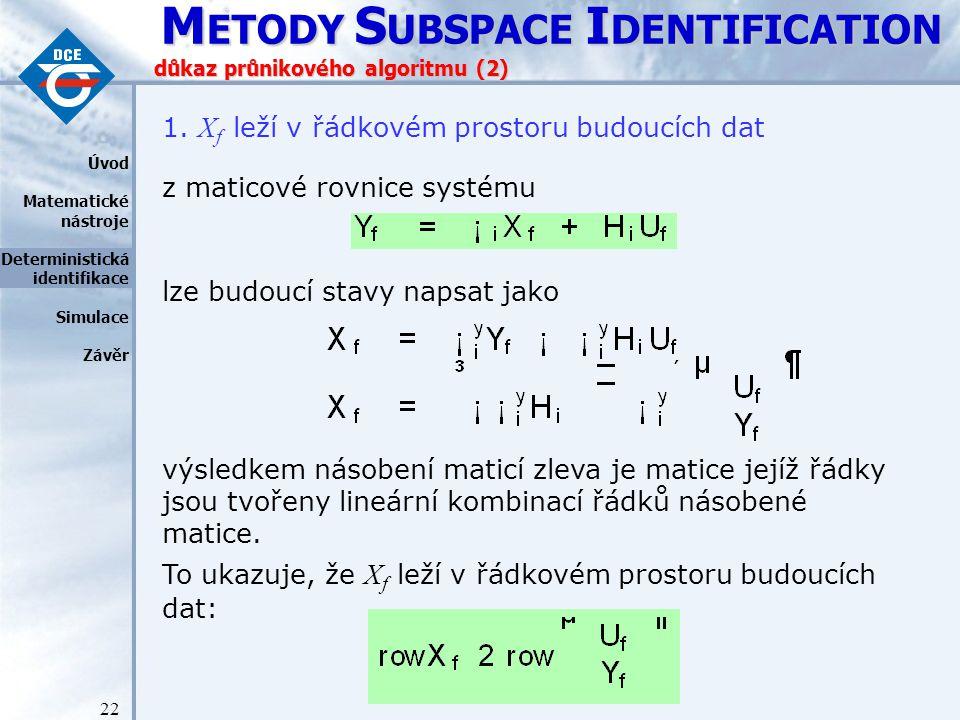 M ETODY S UBSPACE I DENTIFICATION 22 důkaz průnikového algoritmu (2) 1.