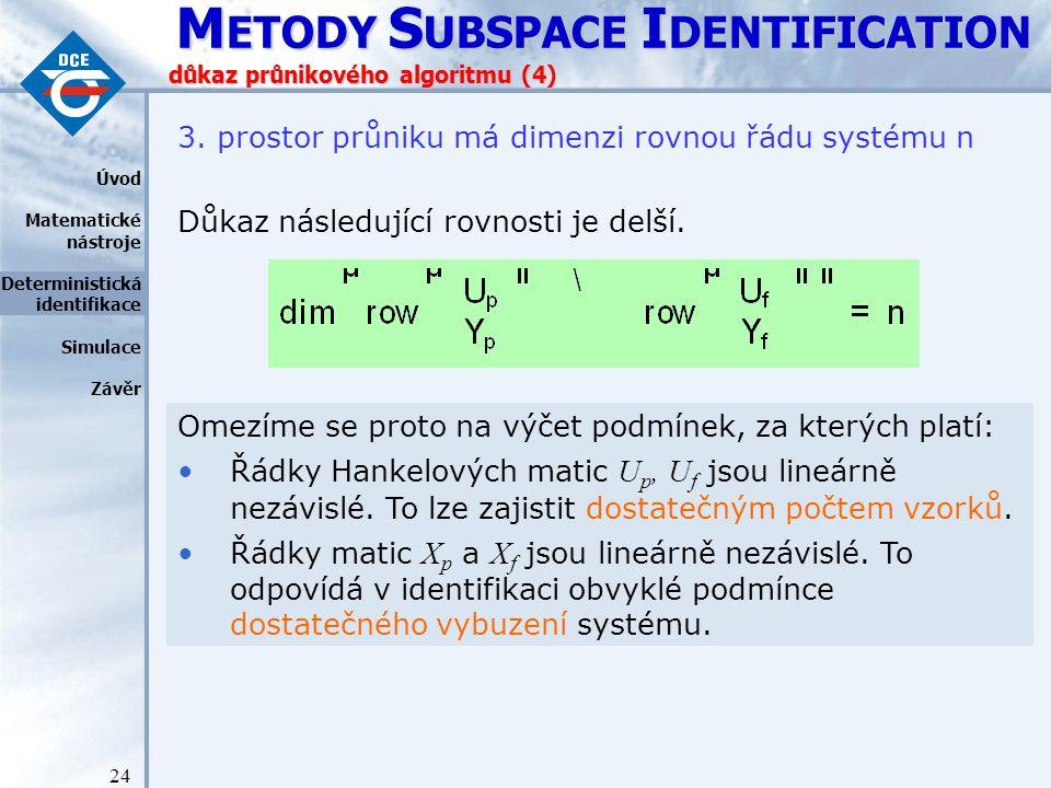 M ETODY S UBSPACE I DENTIFICATION 24 důkaz průnikového algoritmu (4) 3.
