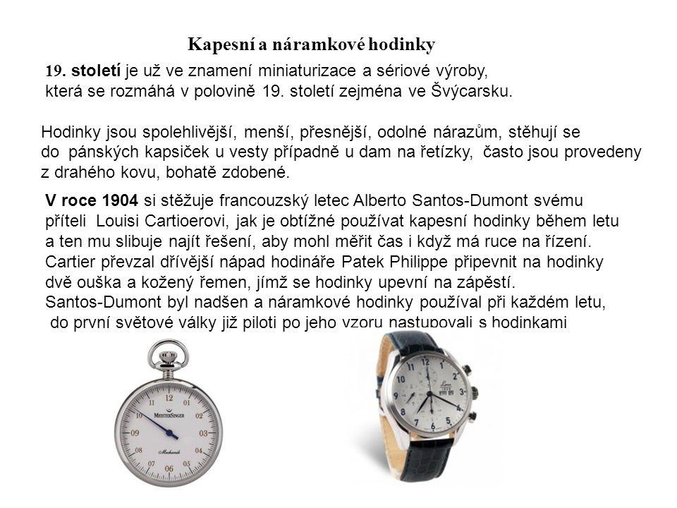 Quartzové hodiny Další hodinářská revoluce přichází v sedmdesátých letech 20.století.