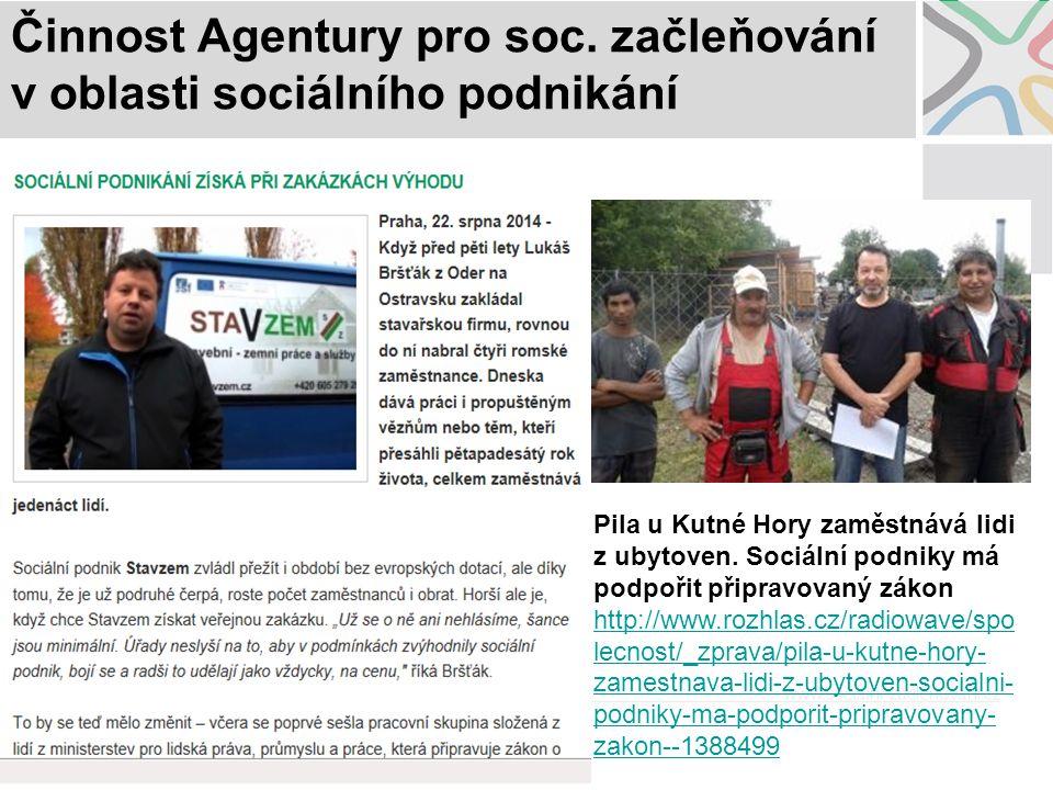 Činnost Agentury pro soc. začleňování v oblasti sociálního podnikání Pila u Kutné Hory zaměstnává lidi z ubytoven. Sociální podniky má podpořit připra
