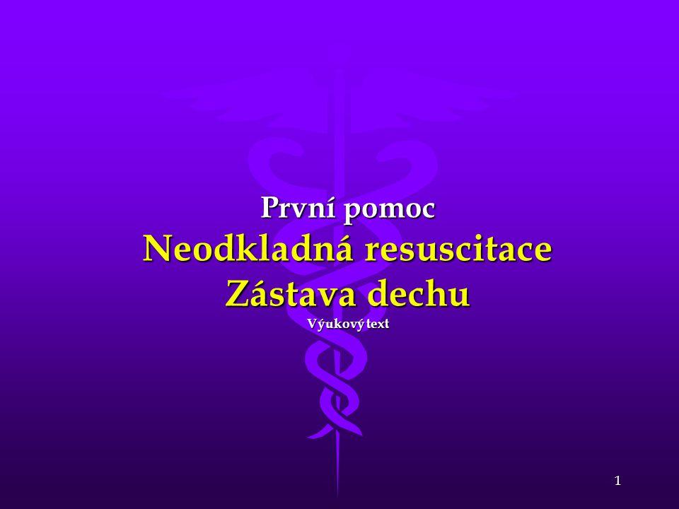 12 První pomoc Průchodnost dýchacích cest - dospělí Heimlichův manévr b) v bezvědomí: klečíme obkročmo nad postiženým  stlačíme nadbřišek (místo, směr viz.