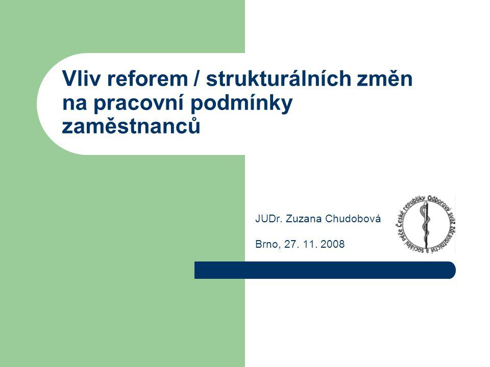 Vliv reforem / strukturálních změn na pracovní podmínky zaměstnanců JUDr.